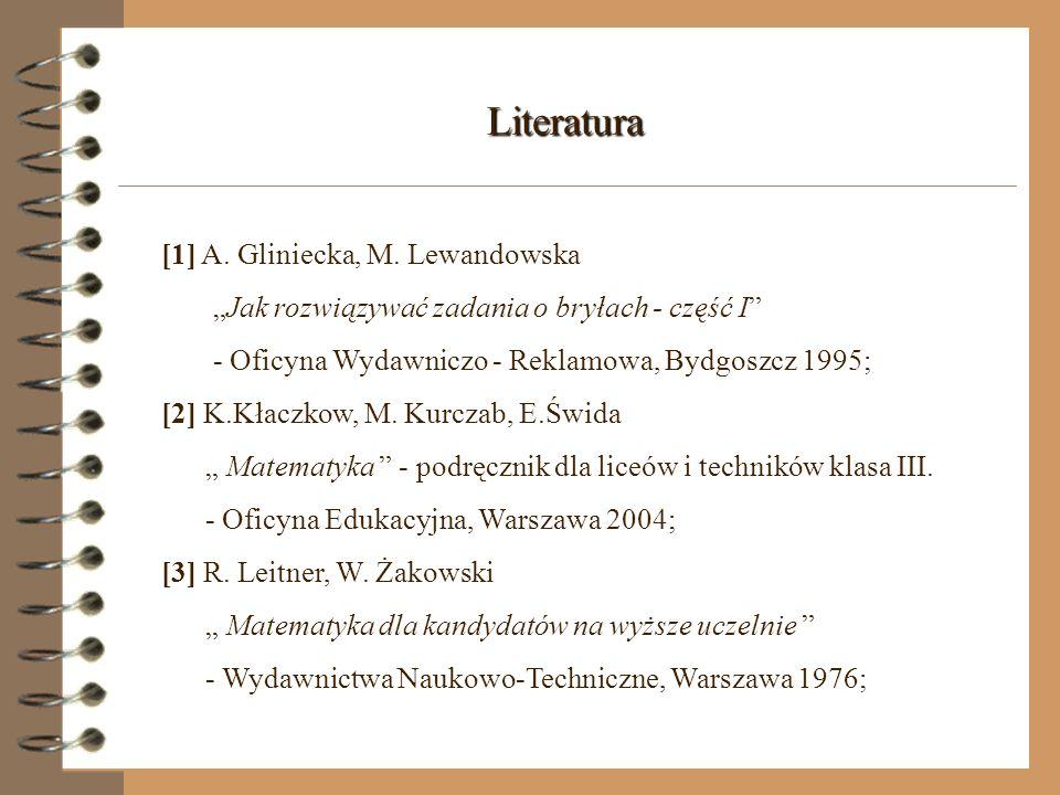 Literatura [1] A. Gliniecka, M. Lewandowska